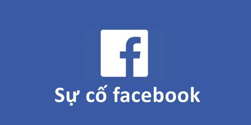 thong-tin-ve-su-co-khong-the-truy-cap-facebook